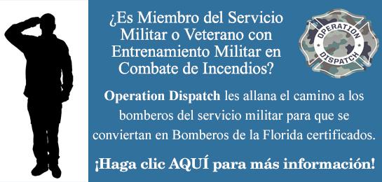 ¡Operation Dispatch!: ¡Simplificamos el proceso para que los bomberos militares se conviertan en bomberos certificados de la Florida!