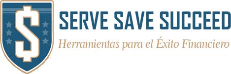 Serve Save Succeed - Herramientas para el Éxito Financiero para Nuestros Militares