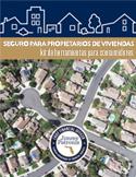 Seguro de Propietario de Vivienda: Este kit le ofrece sugerencias útiles a fin de prepararlo para hacer cualquier tipo de reclamación relacionada con su mayor inversión: su vivienda.