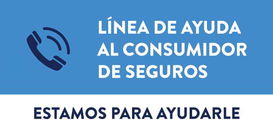 Línea de Ayuda al Consumidor de Seguros: Estamos para ayudarle