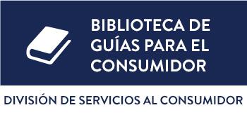Biblioteca de Guías para el Consumidor de la División de Servicios al Consumidor