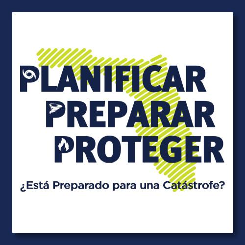 <u>Alerta al Consumidor</u>Planificar Preparar Proteger:¿Está Preparado para una Catástrofe?