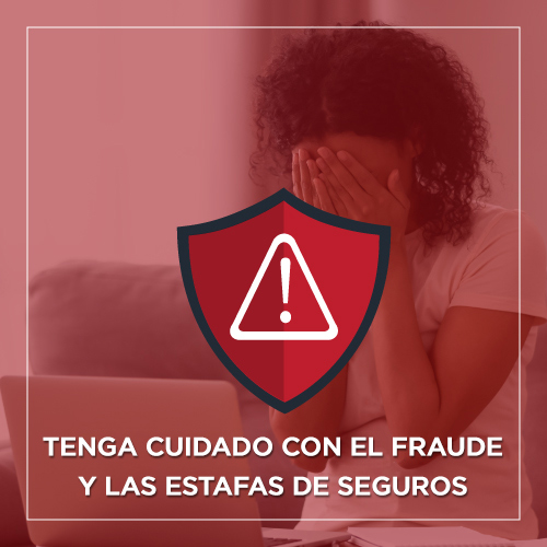 Alerta al Consumidor: Tenga Cuidado con el Fraude y las Estafas de Seguros