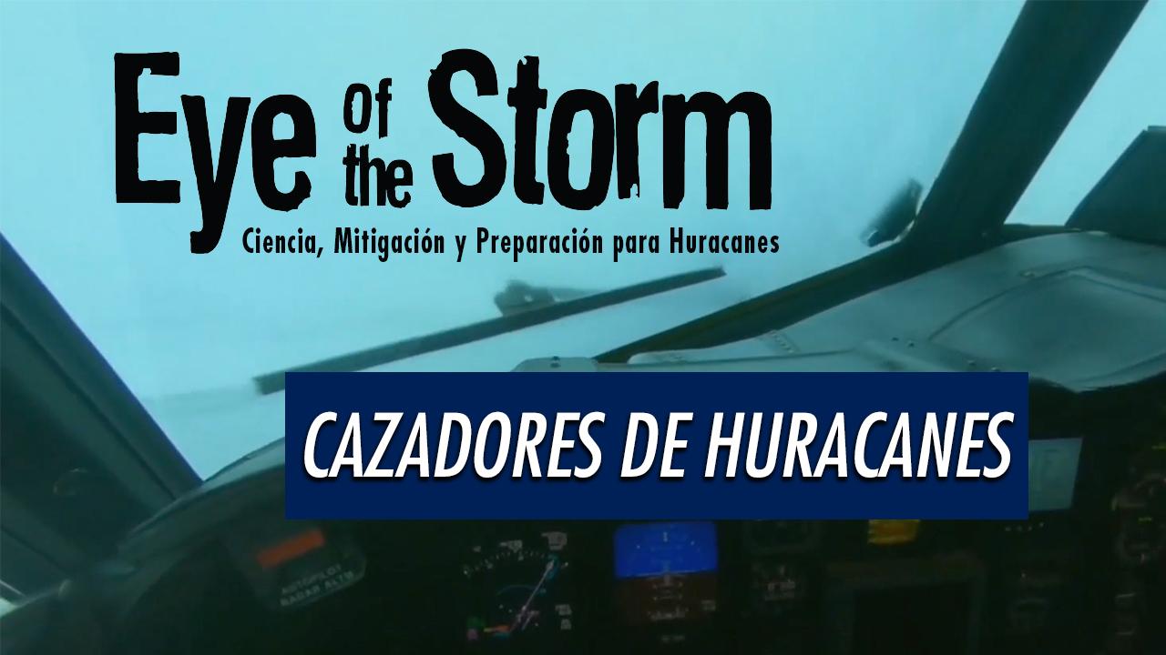 Ir a YouTube: Volar hacia la Tormenta con losCazadores de Huracanes (en inglés)