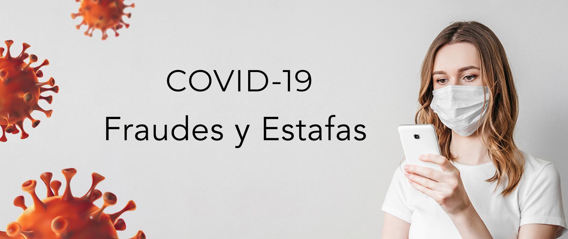 Fraudes y Estafas Relacionadas con el COVID-19