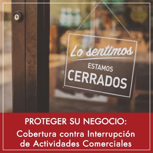 Proteger Su Negocio: Cobertura contra Interrupción de Actividades Comerciales